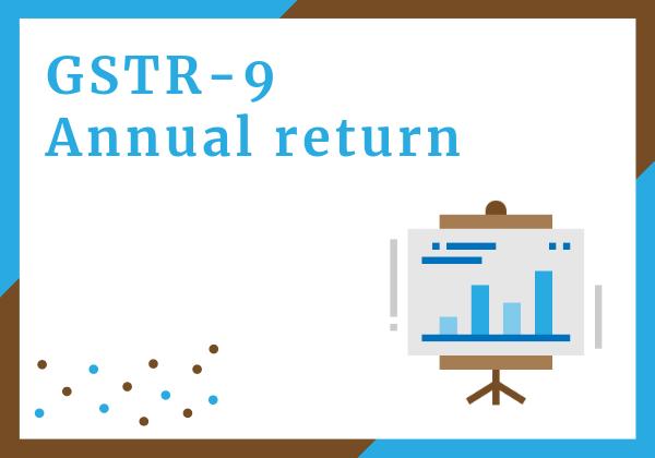 GSTR-9 or GST Annual return (F)