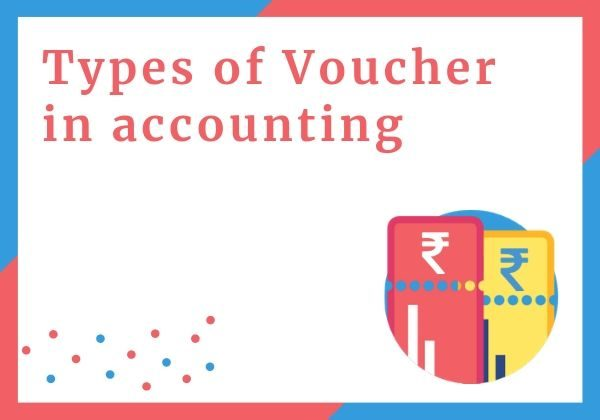 Types of vouchers in accounting